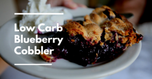 Low CarbBlueberryCobbler